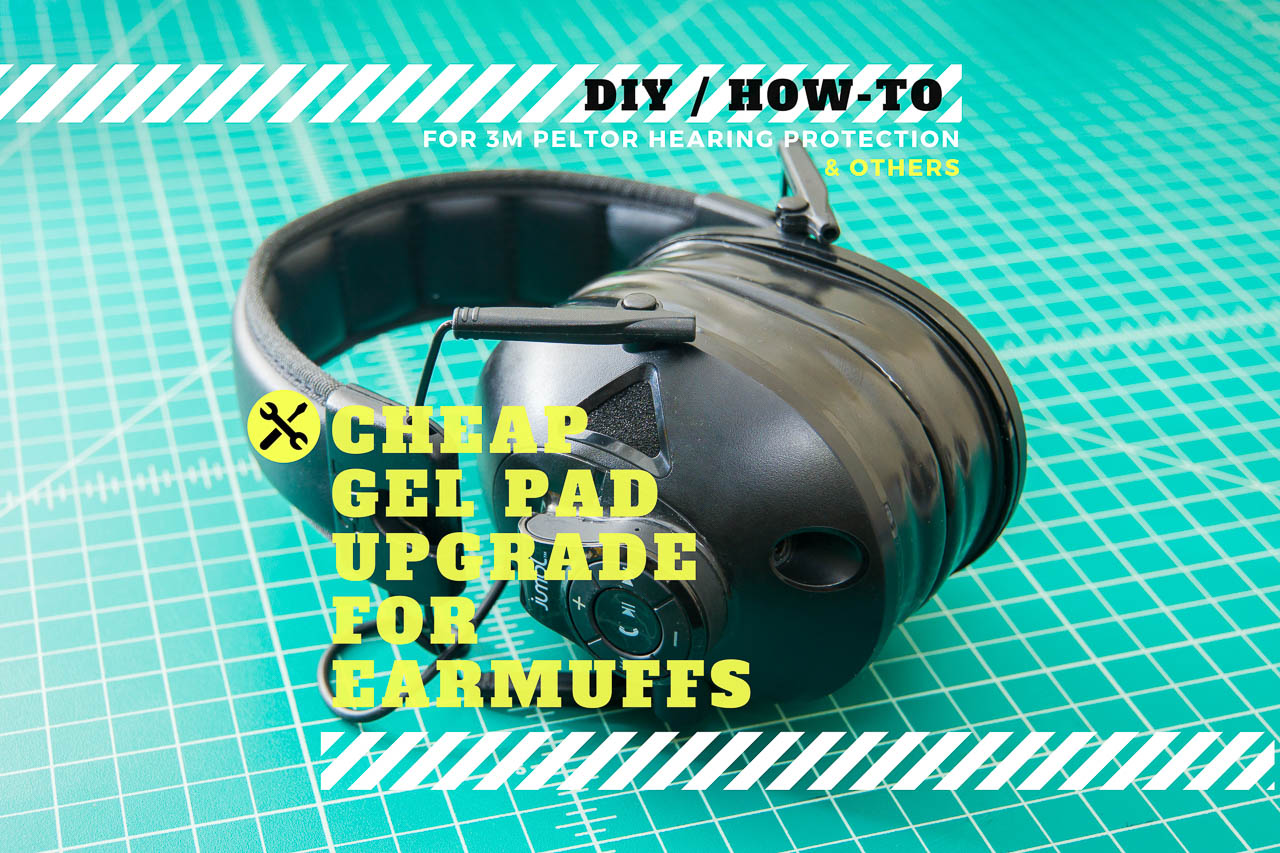 Cheap Gel Pad Upgrade for Earmuffs and Hearing Protection