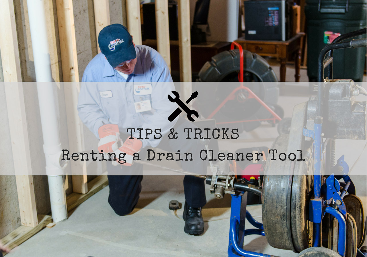 Tips & Tricks - Renting a Drain Cleaner Tool - Title Thumbnail